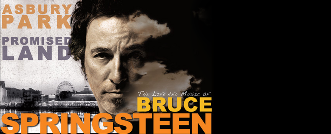 From Asbury Park To The Promised Land: The Life And Music Of Bruce Springsteen